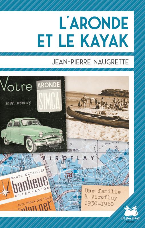 Couverture de l'Aronde et le kayak, un livre de Jean-Pierre Naugrette