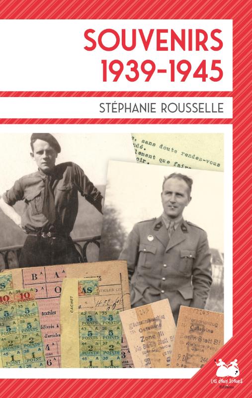 Couverture de Souvenirs 1939 - 1945, un livre de Stéphanie Rousselle